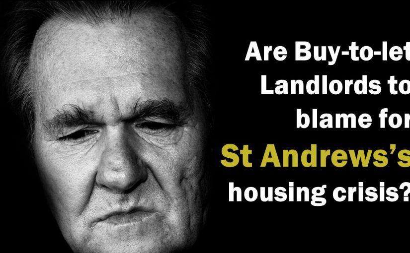 Are Buy to Let Landlords to Blame for the St Andrews Housing Crisis? (4 min read)