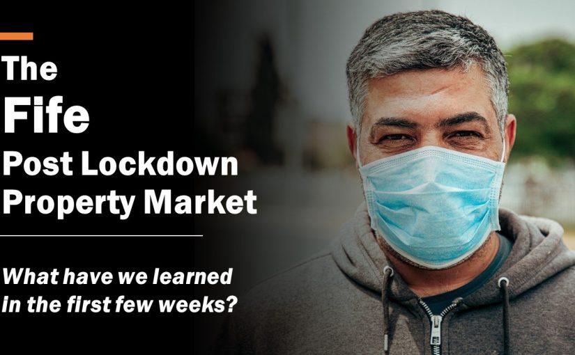 The Fife Post Lockdown Property Market (6 min read)